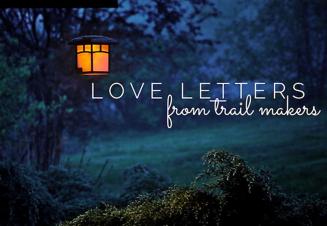 Love Letters from Trail Makers | Meghan Genge